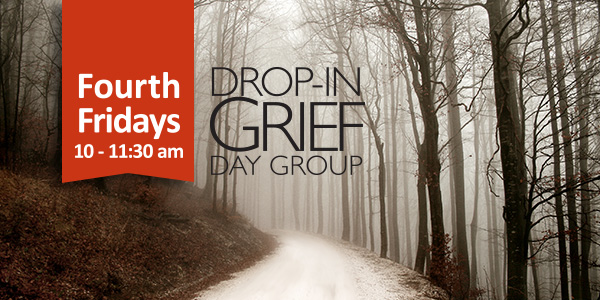 Drop-In Grief Support. Friday, February 23, 2018