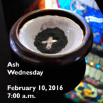 Join us for Ash Wednesday 7:00 am Feb. 10