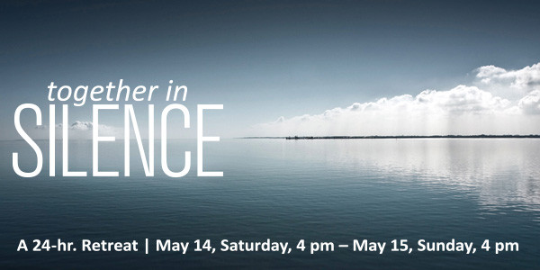 Together in Silence: 24-hr. Contemplative Retreat, May 14-15