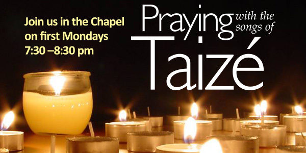 Praying with the songs of Taizé 7:30 pm, Monday, October 3
