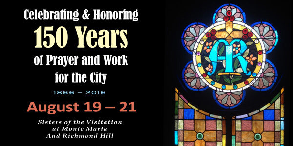 Come celebrate the 150th anniversary of the Sisters of the Visitation