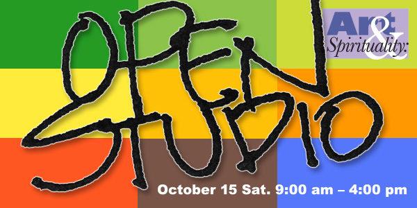 Art & Spirituality: Open Studio on Saturday, Oct. 15, 9 am – 4 pm