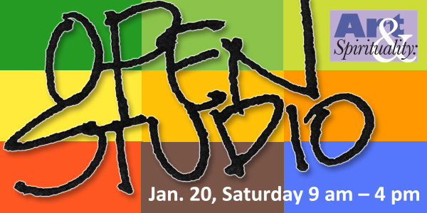 Art & Spirituality: Open Studio on Saturday, Jan. 20, 9 am – 4 pm