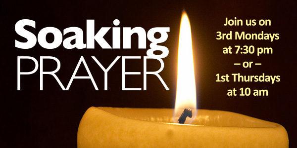 Join us for Soaking Prayer Thursday, Oct. 6, 10:00 am