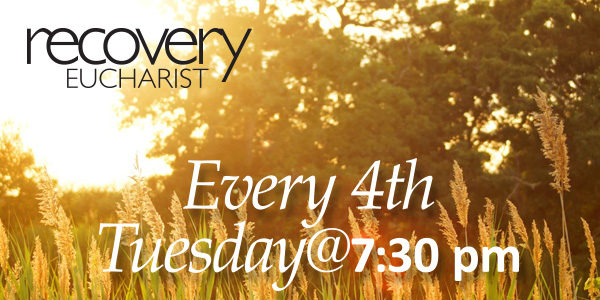 Next Recovery Eucharist, Tuesday, October 24, 7:30 p.m.