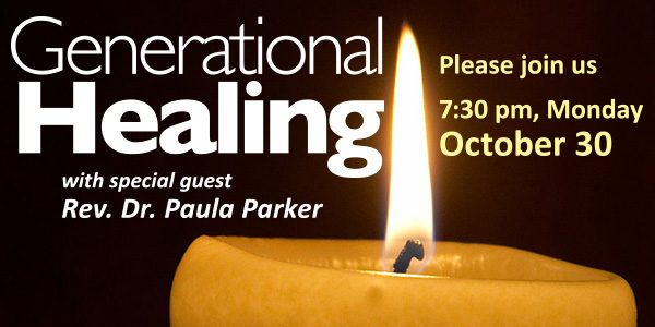 Generational Healing, with Paula Parker: Monday October 30, 7:30 pm