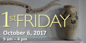 Come for 1st Friday, October 6, 2017