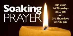 Soaking Prayer: Thursday, March 1, 10:30 am