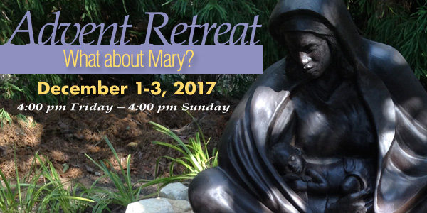 """""""What about Mary?"""" Advent Retreat, Dec. 1-3"""