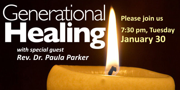 Generational Healing, with Paula Parker: Tuesday Jan. 30, 7:30 pm