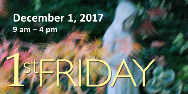 Come for 1st Friday, December 1, 2017