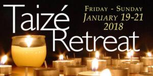 Taizé Retreat January 19-21, 2018